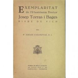 EXEMPLARITAT De l'Il·lustríssim Doctor JOSEP TORRAS I BAGES Bisbe De Vich