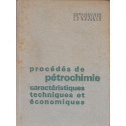PROCÉDÉS DE PÉTROCHIMIE CARACTÉRISTIQUES TECHNIQUES ET ÉCONOMIQUES