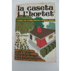 LA CASETA I L'HORTET Conreu De Flors, Fruita I Hortalises