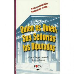 ATLAS DE LA DEMOCRACIA PARLAMENTARIA ESPAÑOLA, QUIEN ES QUIEN SUS SEÑORIAS LOS DIPUTADOS