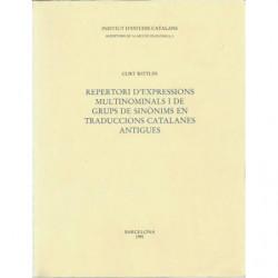 REPERTORI D'EXPRESSIONS MULTINOMINALS I DE GRUPS DE SINONIMS EN TRADUCCIONS CATALANES ANTIGUES