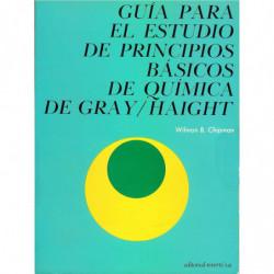 GUIA PARA EL ESTUDIO DE PRINCIPIOS BASICOS DE QUIMICA DE GRAY/HAIGHT