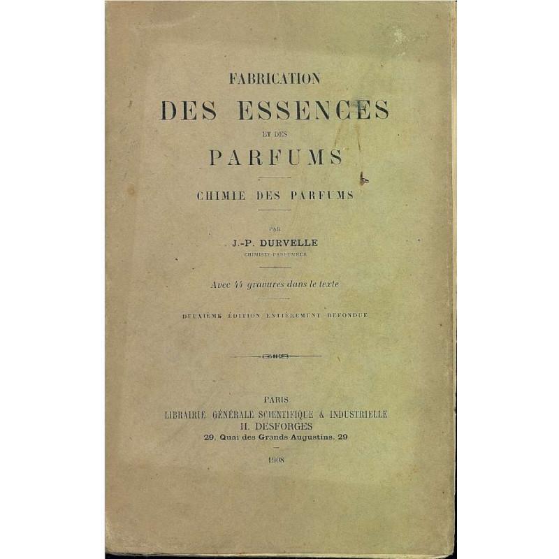 FABRICATION DES ESSENCES ET DES PARFUMS Chimie Des Parfums