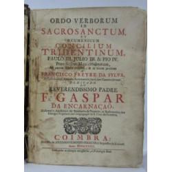 ORDO VERBORUM in SACROSANCTUM et aecumenicun CONCILIUM TRIDENTINUM Paulo III, Julio III & Pio IV. Dedicado Ao REVERENDISIMO PADR