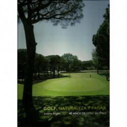 GOLF, NATURALEZA Y PAISAJE 40 Años de Golf en Pals