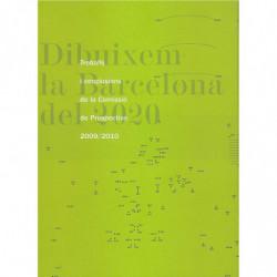 DIBUIXEM LA BARCELONA DEL 2020 Treballs i conclusions de la Comissió de Prospectiva
