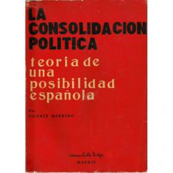 LA CONSOLIDACIÓN POLITICA Teoría de una Posibilidad Española