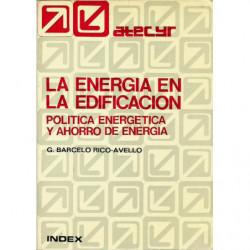 LA ENERGIA EN LA EDIFICACIÓN: POLITICA ENERGETICA Y AHORRO DE ENERGIA