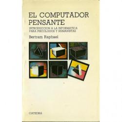 EL COMPUTADOR PENSANTE Introducción a la informática para Psicólogos y Humanistas