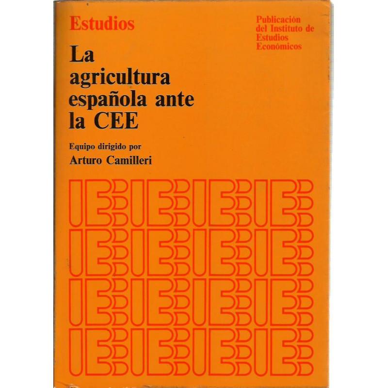 LA AGRICULTURA ESPAÑOLA ANTE DE LA CEE.