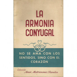 LA ARMONIA CONYUGAL (Psicología del Matrimonio)