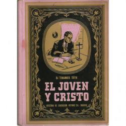 EL JOVE Y CRISTO (I. Jesucristo en la Vida Oculta / II. Jesucristo en la Vida Publica / III. Jesucristo en la Pasión)