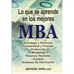 LO QUE SE APRENDE EN LOS MEJORES MBA Estrategia y Dirección, Contabilidad y Finanzas, Producción, Marketing, Recursos Humanos, C