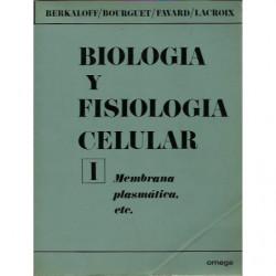 BIOLOGIA Y FISIOLOGIA CELULAR Tomo I MEMBRANA PLASMÁTICA ETC.