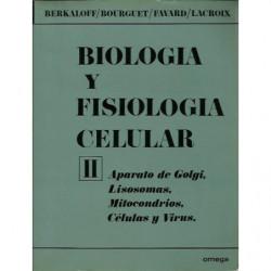 BIOLOGIA Y FISIOLOGIA CELULAR Tomo II APARATO DE GOLGI. LISOSOMAS. MITOCODRIAS. CÉLULAS Y VIRUS