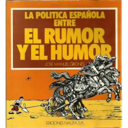 LA POLITICA ESPAÑOLA ENTRE EL RUMOR Y EL HUMOR
