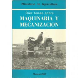 DIEZ TEMAS SOBRE MAQUINARIA Y MECANIZACION