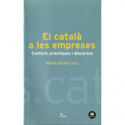 EL CATALÀ A LES EMPRESES Context, pràctiques i discursos