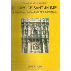EL CAMÍ DE SANT JAUME. DE RONCESVALLS A SANTIAGO DE COMPOSTEL·LA