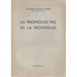 LA PROPIEDAD NO ES LA PROPIEDAD