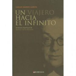 UN VIAJERO HACIA EL INFINITO Itinerario espiritual de Manuel García Morente