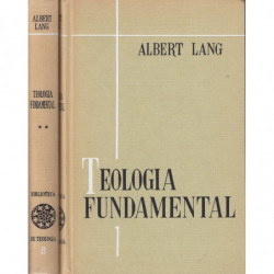 TEOLOGIA FUNDAMENTAL Tomos I y II OBRA COMPLETA