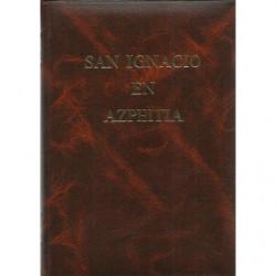 SAN IGNACIO EN AZPEITIA Monografía Histórica