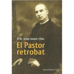 EL PASTOR RETROBAT El Dr. Josep Samsó i Elias