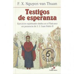 TESTIGOS DE ESPERANZA Ejercicios espirituales dados en el Vaticano en presencia de S. S. Juan Pablo II en la Capilla -Redemptori