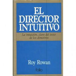 EL DIRECTOR INTUITIVO La intuición, clave del éxito de los directivos