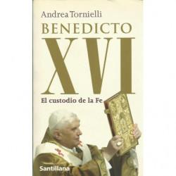 BENEDICTO XVI EL CUSTODIO DE LA FE