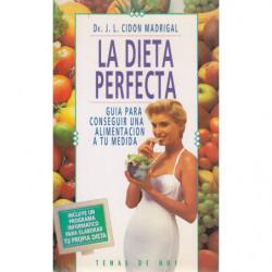 LA DIETA PERFECTA Guía para Conseguir una Alimentación a tu Medida