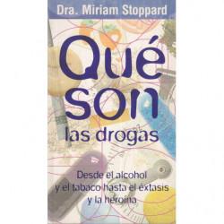 QUÉ SON LAS DROGAS Desde el Alcohol y el Tabaco hasta el Éxtasis y la Heroína
