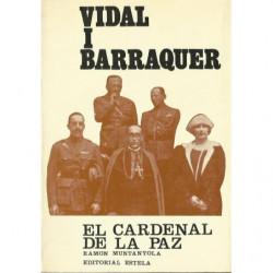 VIDAL I BARRAQUER. El Cardenal de la Paz