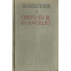 LOS GRANDES TEMAS DEL ARTE CRISTIANO EN ESPAÑA Tomo II. CRISTO EN EL EVANGELIO