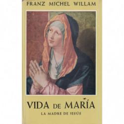 VIDA DE MARÍA LA MADRE DE JESÚS