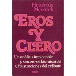 EROS Y CLERO Un Análisis Implacable y Sincero de las Miserias y Frustraciones del Celibato