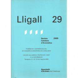 LLIGALL 29 Ponènies i Experències del XII Congrés d'Arxivística de Catalunya. Revista Catalana d'Arxivística