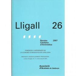 LLIGALL 26 Ponències i Experiències de l'XI Congrés d'Arxivística de Catalunya. Revista Catalana d'Arxivística
