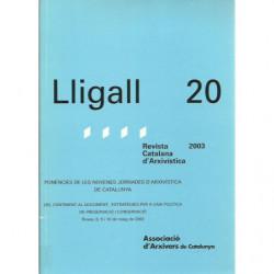 LLIGALL 20 Revista Catalana d'Arxivística Ponències de les novenes Jornades d'arxivística de Catalunya