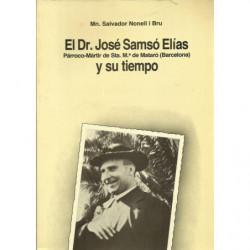 EL DR. JOSÉ SAMSÓ ELÍAS Y SU TIEMPO Párroco-Mártir de Sta. Mª de Mataró (Barcelona)