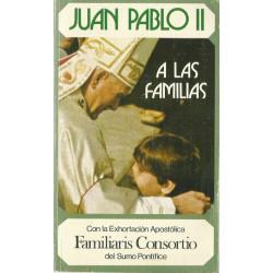 JUAN PABLO II A LAS FAMILIAS, Con la Exhortación Apostólica FAMILIARIS CONSORTIO del Sumo Pontífice