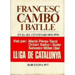 FRANCESC CAMBÓ I BATLLE En el seu Centenari (1876-1976)