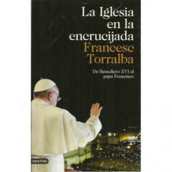 LA IGLESIA EN LA ENCRUCIJADA De Benedicto XVI al Papa Francisco