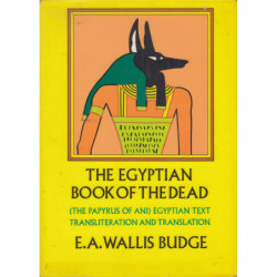 THE EGYPTIAN BOOK OF THE DEAD (The Papyrus of Ani) Egyptian Text Transliteration and Translation