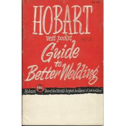 HOBART, Vest Pocket GUIDE TO BETTER WELDING