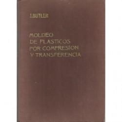 MOLDEO DE PLASTICOS POR COMPRESION Y TRANSFERENCIA