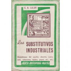LOS SUBSTITUTIVOS INDUSTRIALES (Sucedáneos del caucho, ebonita, cuero, asta, colorantes, tejidos, papel, etc., etc.)