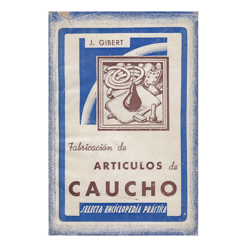 FABRICACIÓN DE ARTICULOS DE CAUCHO