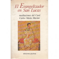 EL EVANGELIZADOR SAN LUCAS, Meditaciones del Card. Carlos Maria Martini